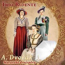 CD Antonín Dvořák: Moravské dvojzpěvy Tria Ridente